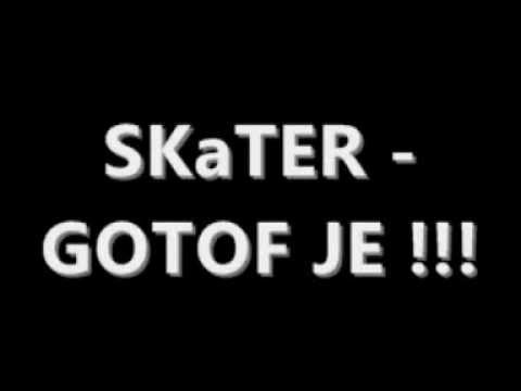 SKaTER - GOTOF JE !!! (Radio Edit)