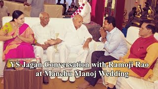 YS Jagan Conversation with Ramoji Rao at Manchu Manoj Wedding - TFPC