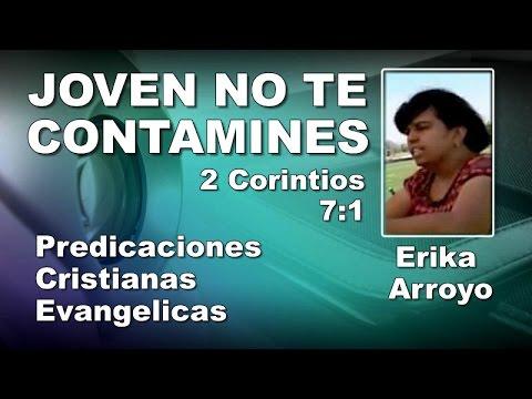 Erika Arroyo: NO TE CONTAMINES - Predicaciones Cristianas Evangélicas - Predicas Juveniles -