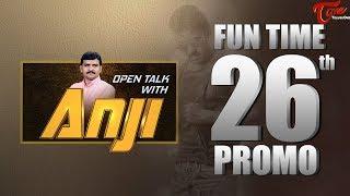 Open Talk with Anji   FUN Time #26th Promo   #TeluguInterviews - TELUGUONE