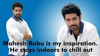 Mahesh Babu is my inspiration  He stays indoors to chill out : Karthik - IGTELUGU