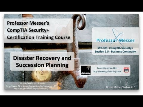 CompTIA Security+ SY0-301: 2.5 - Disaster Recovery and Succession Planning