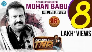 Actor Mohan Babu Exclusive Interview || Frankly With TNR #96 || Talking Movies With iDream - IDREAMMOVIES