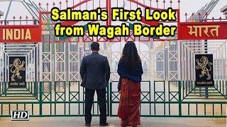 Salman shares BHARAT First Look from Wagah Border - IANSINDIA