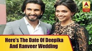 Here's the date of Deepika Padukone and Ranveer Singh wedding - ABPNEWSTV