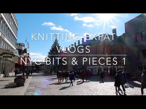 Knitting Expat Vlogs - NYC Bits & Pieces 1