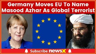 Germany Moves EU To Name JeM Chief Masood Azhar As Global Terrorist - NEWSXLIVE