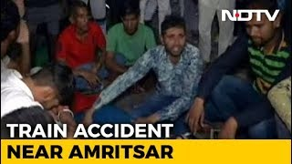 Many Feared Dead as Train Runs Into Crowd Near Amritsar - NDTVINDIA