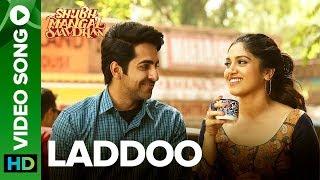 Laddoo - Video Song   Ayushmann Khurrana & Bhumi Pednekar   Mika Singh   Tanishk - Vayu - EROSENTERTAINMENT
