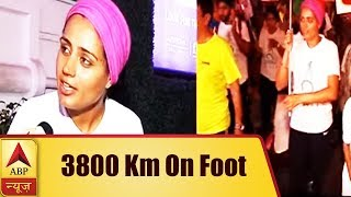 Srishti Bakshi completes 3800 km on foot to spread word for 'women safety' - ABPNEWSTV