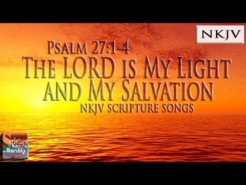 "Psalm 27:1-4 Song ""The LORD is my Light and My Salvation"" (Christian Praise Worship w/ Lyrics)"