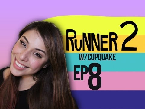 Runner 2 Ep.8 w/ Cupquake