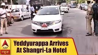 CM BS Yeddyurappa arrives at Shangri-La hotel for the party legislature meeting - ABPNEWSTV