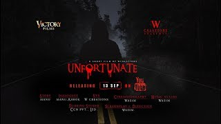 unfortunate telugu short film releasing on 13 september 2017 - YOUTUBE