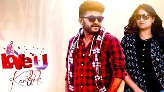 Love u Karthik - New Telugu Short Film 2018 - YOUTUBE