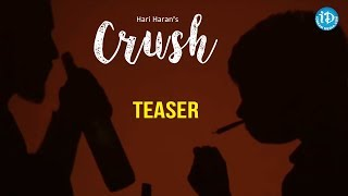 Crush - Latest Short Film Teaser 2018 || Directed By Hari Haran - IDREAMMOVIES