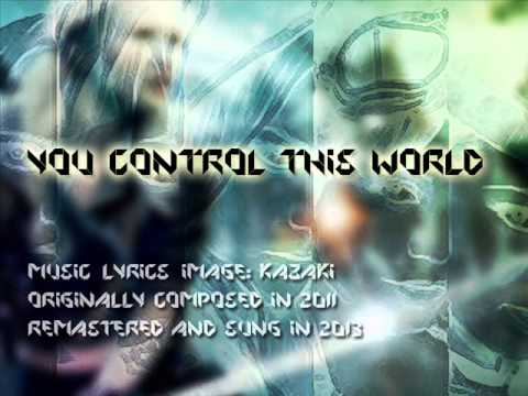 [Original] You Control this World [J-rock/J-pop]