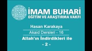 Hasan KARAKAYA Hocaefendi-Akaid Dersleri 16: Allah'ın İndirdikleriyle Hükmetmeyenler-II