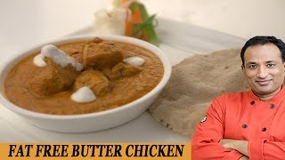 Fat Free Butter Chicken - Be Fit  Be Cool AAPI   Vahrehvah - VAHCHEF