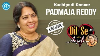 Kuchipudi Dancer Padmaja Reddy Exclusive Interview || Dil Se With Anjali #9 - IDREAMMOVIES