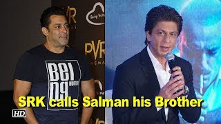 SRK calls Salman his Brother, Thanks him for 'Zero' - BOLLYWOODCOUNTRY