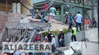 Mexico: More than 200 killed in 7.1 earthquake - ALJAZEERAENGLISH