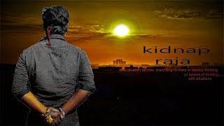Kidnap raja  telugu  shortfilm  teaser - YOUTUBE