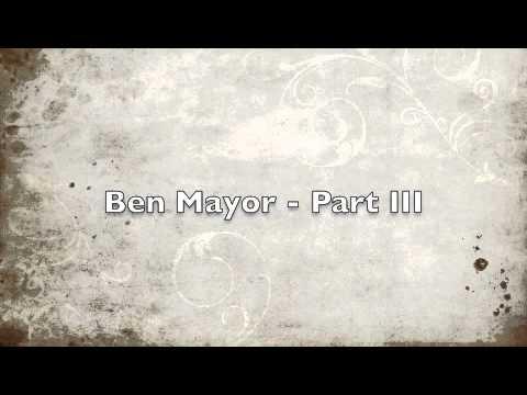 Ben Mayor - Part III