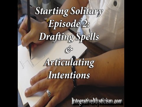 Starting Solitary Episode 2: Drafting Spells & Articulating Intentions