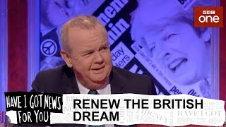 Renew the British dream - Have I Got News For You: Series 54 Episode 1 - BBC One - BBC