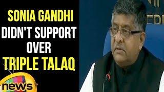 Ravi Shankar Prasad Says Sonia Gandhi didn't Support Modi Govt over Triple Talaq for Vote Bank - MANGONEWS