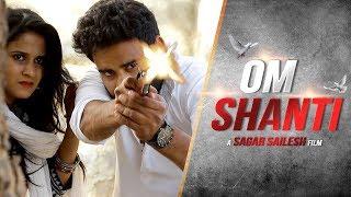 OM SHANTHI Best Action Short Film   Sagar Sailesh     Hitesh Gannamani   Kabir Rafi   - YOUTUBE