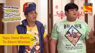Your Favorite Character | Tapu Sena Wants To Abort Mission | Taarak Mehta Ka Ooltah Chashmah - SABTV