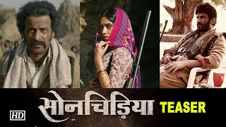 """Son Chiriya"" TEASER | Sushant, Bhumi, Manoj in DACOITS LOOK - BOLLYWOODCOUNTRY"