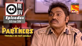 Weekly Reliv - Partners Trouble Ho Gayi Double -12th Feb  to 16th Feb 2018 - Episode 55 to 59 - SABTV