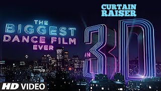 Curtain Raiser: The Biggest Dance Film In 3D | Varun Dhawan |Katrina Kaif|Remo D'Souza|Bhushan Kumar - TSERIES