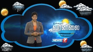 Weather Forecast 28-07-2016 – News7 Tamil Show
