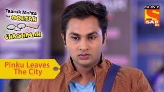 Your Favorite Character | Pinku Leaves The City | Taarak Mehta Ka Ooltah Chashmah - SABTV