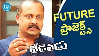 Director Tatineni Satya About His Future Projects | #Veedevadu || Talking Movies With iDream - IDREAMMOVIES