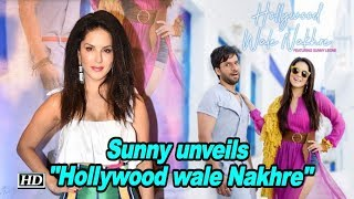 "Sunny Leone unveils ""Hollywood wale Nakhre""