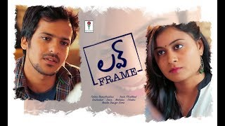 Love Frame - Latest Telugu Short Film 2018 - YOUTUBE