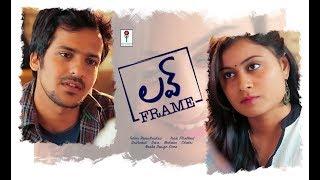 Love Frame - Latest Telugu Short Film 2018 - YOUTUBE