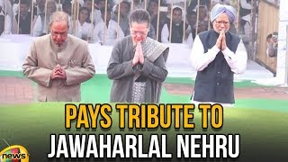 Sonia Gandhi with Congress Leaders Pays Tribute on the Birth Anniversary of Pandit Jawaharlal Nehru - MANGONEWS