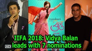 IIFA 2018 Nominations: Vidya Balan leads with 7 nominations - BOLLYWOODCOUNTRY