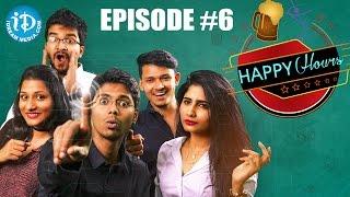 Happy Hours - Web Series   Epi #6   #TeluguWebseries - IDREAMMOVIES