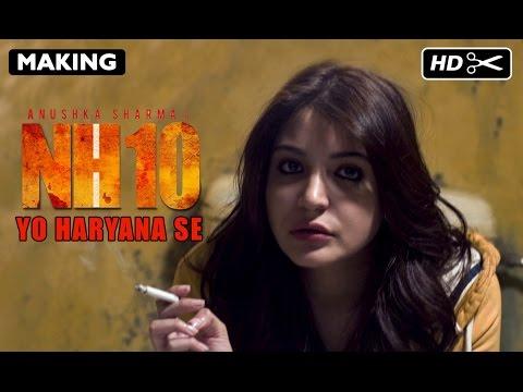 Yo Haryana Se - Making Of NH10
