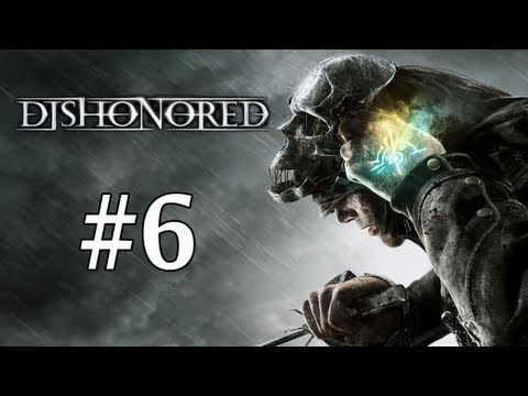 "Dishonored Walkthrough / Gameplay Part 6 - The ""Gung-ho"" Approach"
