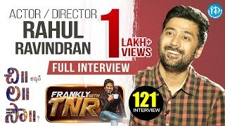 Actor/Director Rahul Ravindran Exclusive Interview - Frankly With TNR #121 - IDREAMMOVIES
