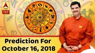 Daily Horoscope With Pawan Sinha: Prediction for October 16, 2018 - ABPNEWSTV