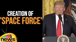 Trump directs creation of 'space force' as sixth branch of military | Trump Speech | Mango News - MANGONEWS